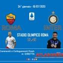 Roma - Inter per la 34° giornata di campionato serie A