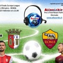 Roma vs Sporting Braga. 16° finale Uefa Europa League. News ATLASORBIS